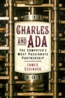Charles and Ada : The Computer's Most Passionate Partnership - Book