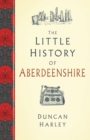 The Little History of Aberdeenshire - eBook