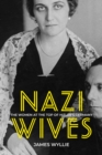 Nazi Wives : The Women at the Top of Hitler's Germany - Book