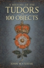 A History of the The Tudors in 100 Objects - Book