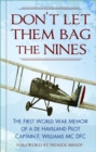Don't Let Them Bag the Nines : The First World War Memoir of a de Havilland Pilot - Captain F. Williams MC DFC - Book