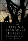 Britain's Paranormal Forests : Encounters in the Woods - Book