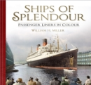 Ships of Splendour : Passenger Liners in Colour - Book