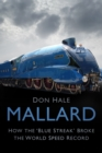 Mallard : How the `Blue Streak' Broke the World Speed Record - Book