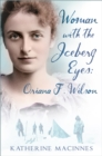 Woman with the Iceberg Eyes : Oriana F. Wilson - Book