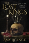 The Lost Kings : Lancaster, York and Tudor - Book