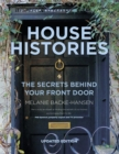 House Histories : The Secrets Behind Your Front Door - Book