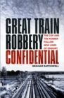 Great Train Robbery Confidential : The Cop and the Robber Follow New Lines of Enquiry - Book