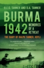Burma 1942 : Memoirs of a Retreat: The Diary of Ralph Tanner, KOYLI - Book