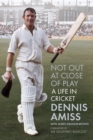 Not Out at Close of Play : A Life in Cricket - Book