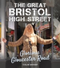 The Great Bristol High Street : Glorious Gloucester Road - Book