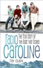 Radio Caroline : The True Story of the Boat that Rocked - Book