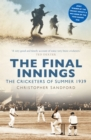 The Final Innings : The Cricketers of Summer 1939 - eBook