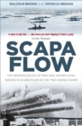 Scapa Flow : The Reminiscences of Men and Women Who Served in Scapa Flow in the Two World Wars - eBook