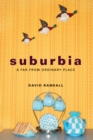 Suburbia : A Far from Ordinary Place - eBook