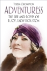 Adventuress : The Life and Loves of Lucy, Lady Houston - Book