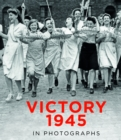 Victory 1945 in Photographs - Book