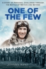 One of the Few : A Story of Personal Challenge through the Battle of Britain and Beyond - Book