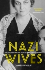 Nazi Wives : The Women at the Top of Hitler's Germany - eBook