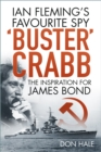 Buster Crabb : Ian Fleming's Favourite Spy, The Inspiration for James Bond - Book