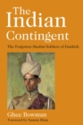 The Indian Contingent : The Forgotten Muslim Soldiers of Dunkirk - Book
