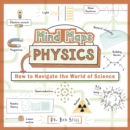 Mind Maps: Physics : How to Navigate the World of Science - Book