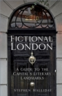 Fictional London : A Guide to the Capital's Literary Landmarks - Book