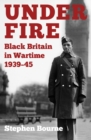 Under Fire : Black Britain in Wartime 1939-45 - Book