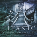 Titanic: A Journey Through Time - Book