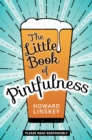 The Little Book of Pintfulness - Book