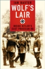 Wolf's Lair : Inside Hitler's East Prussian HQ - Book
