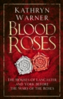 Blood Roses : The Houses of Lancaster and York before the Wars of the Roses - Book