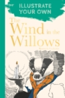 The Wind in the Willows : Illustrate Your Own - Book