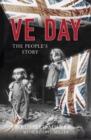 VE Day : The People's Story - Book