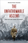 The Unfathomable Ascent : How Hitler Came to Power - Book