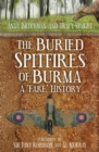 The Buried Spitfires of Burma - eBook