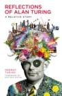 Reflections of Alan Turing : A Relative Story - Book