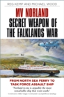 MV Norland, Secret Weapon of the Falklands War : From North Sea Ferry to Task Force Assault Ship - Book