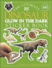 The Ultimate Dinosaur Glow in the Dark Sticker Book - Book