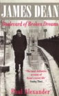 James Dean : Boulevard of Broken Dreams - Book