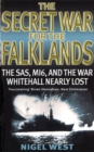 The Secret War For The Falklands : The SAS, MI6, and the War Whitehall Nearly Lost - Book