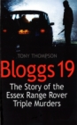 Bloggs 19 : The Story of the Essex Range Rover Triple Murders - Book