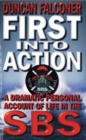 First Into Action : A Dramatic Personal Account of Life Inside the SBS - Book