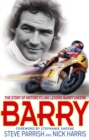 Barry : The Story of Motorcycling Legend, Barry Sheene - Book