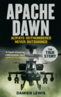 Apache Dawn : Always outnumbered, never outgunned. - Book