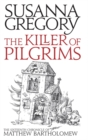 The Killer Of Pilgrims : The Sixteenth Chronicle of Matthew Bartholomew - Book
