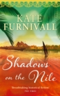 Shadows on the Nile : 'Breathtaking historical fiction' The Times - Book