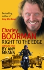 Right to the Edge: Sydney to Tokyo by Any Means : The Road to the End of the Earth - Book