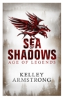 Sea of Shadows : Book 1 of the Age of Legends Series - Book