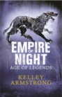 Empire of Night : Book 2 in the Age of Legends Trilogy - Book